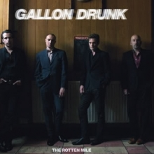 "Gallon Drunk: ""live fast and keep going""!"