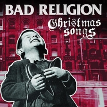 Bad Religion – Christmas Songs (Epitaph Records, 2013)